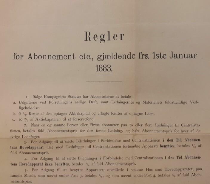 Bergens Telefonkompangi utga også abonnementsregler gjeldende fra 1. januar 1883. I denne ble prisene for telefoni listet opp, og det ble også gitt anbefalinger for hvordan telefonapparatet skulle brukes.